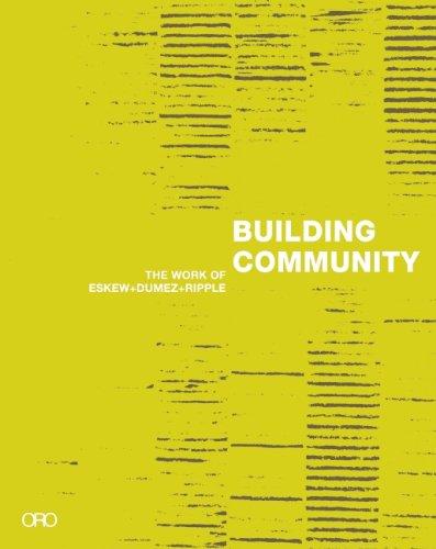 Building Community: The Work of Eskew + Dumez + Ripple pdf epub