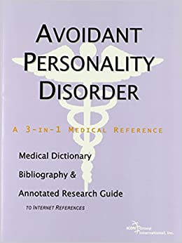 Book Avoidant Personality Disorder - A Medical Dictionary, Bibliography, and Annotated Research Guide to Internet References
