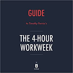 Summary of The 4-Hour Workweek by Timothy Ferriss - Includes Analysis Audiobook