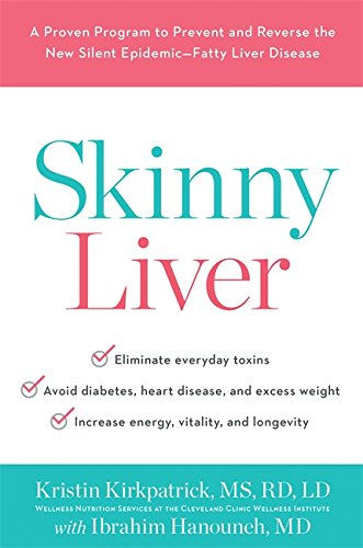Liver+health Products : Skinny Liver: A Proven Program to Prevent and Reverse the New Silent Epidemic—Fatty Liver Disease