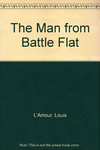 The Man from Battle Flat Louis LAmour