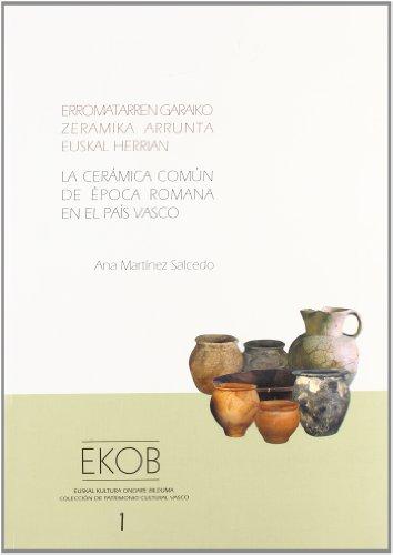 (b) Erromatarren Garaiko Zeramika Arrunta E.H. / Ceramica Comun Epoc (Euskal Kultura Ondare Bil.)