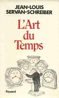 L'art du temps par Jean-Jacques Servan-Schreiber