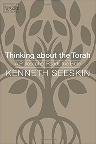 Thinking About The Torah: A Philosopher Reads The Bible (JPS ...