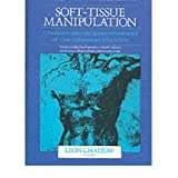 Soft-Tissue Manipulation: A Practitioner's Guide to the Diagnosis and Treatment of Soft Tissue Dysfunction and Reflex Activity