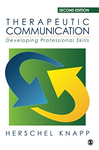 Therapeutic Communication: Developing Professional Skills