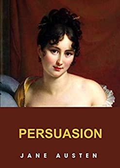 a comparison of pride and prejudice and persuasion by jane austen in english literature Detail: pride and prejudice is the second of four novels that jane austen published during her lifetime as widely read now as it was then, austen's romance is indisputably one of the most.