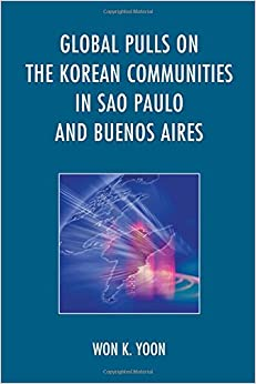 Global Pulls on the Korean Communities in Sao Paulo and Buenos Aires
