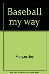 Baseball my way