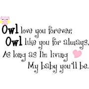 Owl love you forever, Owl like you for always, as long as I'm living my baby you'll be cute nursery vinyl wall quotes art sayings stickers decals