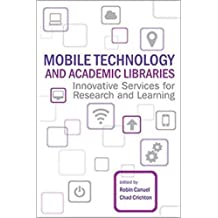 Mobile Technology and Academic Libraries: Innovative Services for Research and Learning
