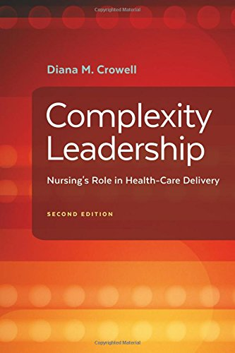 Complexity Leadership  Nursings Role In Health Care Delivery