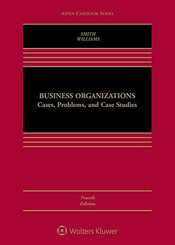 Business Organizations: Cases, Problems, and Case Studies (Aspen Casebook) (Best Business Case Studies)
