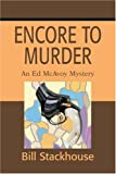 Encore to Murder, Bill Stackhouse, 0595256244