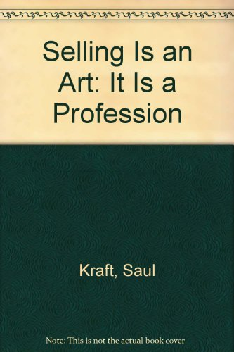 Selling Is an Art: It Is a Profession