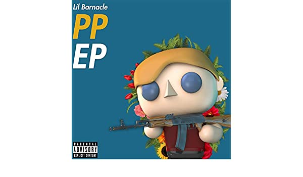 PP EP [Explicit] by Lil Barnacle on Amazon Music - Amazon com