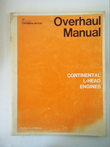 Teledyne Continental Motors Overhaul Manual for Continental L-Head Engines, Form X-27053A, 1972