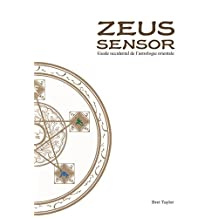 Zeus Sensor: Guide occidental De L'astrologie Orientale (French Edition)
