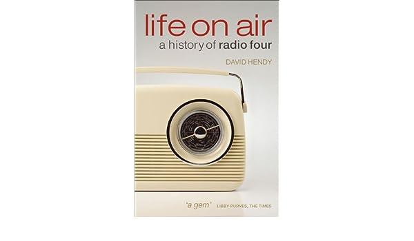 Life On Air: A History of Radio Four (English Edition) eBook: David Hendy: Amazon.es: Tienda Kindle