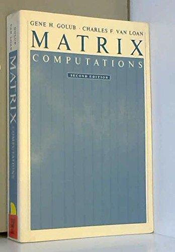 Matrix Computations  Johns Hopkins Studies In The Mathematical Sciences