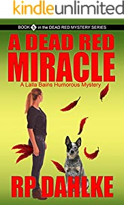 A DEAD RED MIRACLE: A Lalla Bains Humorous Mystery Series (The Dead Red Mystery Series Book 5)