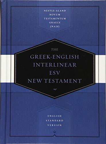 Greek-English Interlinear ESV New Testament: Nestle-Aland Novum Testamentum Graece (NA28) and English Standard Version (ESV) (The Text Of The New Testament Aland)