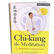 CHI-KUNG DE MEDITATION