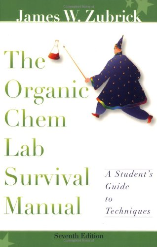 The Organic Chem Lab Survival Manual, A Student's Guide to Techniques ()