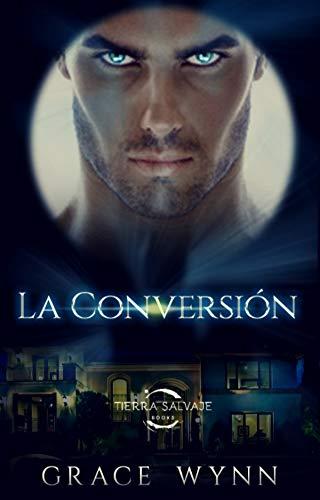 La conversión (Conversión 1) por Tierra Salvaje