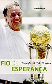 Fio de Esperança - Biografia de Telê Santana
