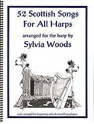 [(52 Scottish Songs for All Harps)] [Author: Sylvia Woods Har] published on (February, 1997) ()