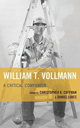 William T. Vollmann: A Crucial Companion