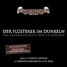Der Flüsterer im Dunkeln Hörbuch von H. P. Lovecraft Gesprochen von: David Nathan, Torsten Michaelis, Dagmar Berghoff