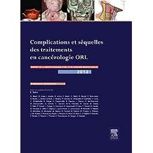Complications et séquelles des traitements en cancérologie ORL: Rapport SFORL 2013 (French Edition)
