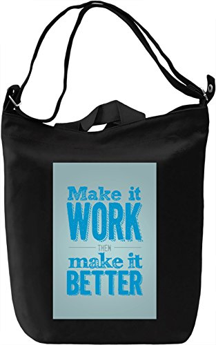 Make it work, make it better Borsa Giornaliera Canvas Canvas Day Bag| 100% Premium Cotton Canvas| DTG Printing|