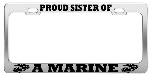 PROUD SISTER OF A MARINE UNITED STATES U.S. ARMY STEEL LICENSE PLATE FRAME