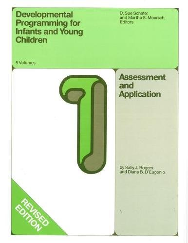 Developmental Programming for Infants and Young Children: Volume 1. Assessment and Application (DEVLPMNTL PRGRM INFANT &