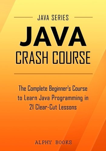 Pdf Java Crash Course The Complete Beginner S Course To Learn