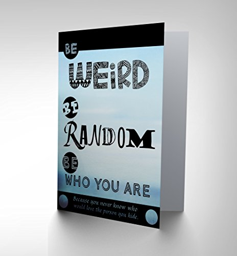 New Be Weird Be Random Who You Are Love Person Inspiration Birthday Card