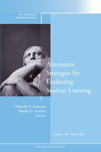 Alternative Strategies for Evaluating Student Learning: New Directions for Teaching and Learning, No. 100, Winter 2004