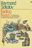 Fading Feast, Raymond A. Sokolov and Whitehead, 0525480307