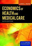 The Economics of Health and Medical Care, Lanis Hicks, 144966539X