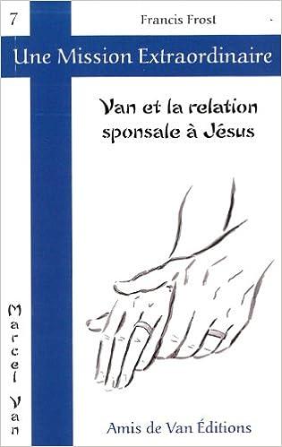 Téléchargeur de livres en ligne Van et la relation sponsale à Jésus by Francis Frost PDF iBook