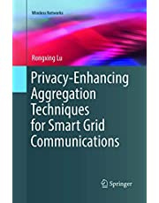 Privacy-Enhancing Aggregation Techniques for Smart Grid Communications