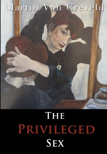 Book cover from The Privileged Sex by Martin van Creveld