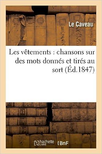 Livres de téléchargement gratuits sur epub Le caveau : mots donnés. 1847 (Vêtements) PDF