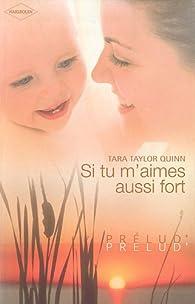 Si tu m'aimes aussi fort par Tara Taylor Quinn