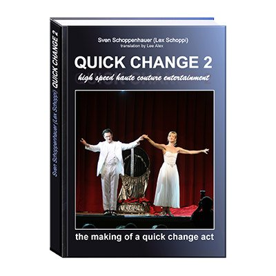 Quick Change Costume Magic - Quick Change Book Vol. 2 by Lex Schoppi - Book