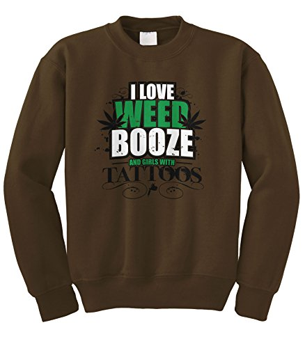 Cybertela Love Weed Booze and Girls With Tattoos Crewneck Sweatshirt (Brown, 2X-Large) (Best Buds Weed Tattoo)