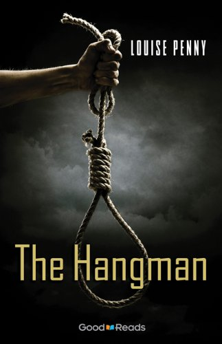 The Hangman  Chief Inspector Armand Gamache Novella